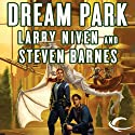 Dream Park (       UNABRIDGED) by Larry Niven, Steven Barnes Narrated by Stefan Rudnicki
