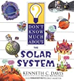 Don't Know Much About the Solar System (006028613X) by Davis, Kenneth C.