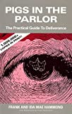 img - for Pigs in the Parlor: A Practical Guide to Deliverance book / textbook / text book