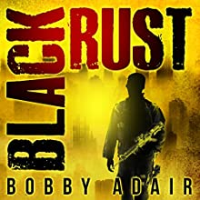 Black Rust: Black Rust, Book 2 Audiobook by Bobby Adair Narrated by Tristan Morris