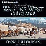Wagons West Colorado! | Dana Fuller Ross