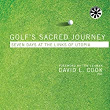 Golf's Sacred Journey: Seven Days at the Links of Utopia (       UNABRIDGED) by David L. Cook Narrated by Herschel Miller