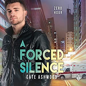 Audio Book Review: A Forced Silence (Zero Hour #1) by Cate Ashwood (Author) & Scott R. Smith (Narrator)