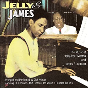 Jelly & James: the Music of Jelly-Roll Morton and James P. Johnson