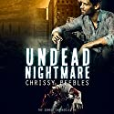 The Zombie Chronicles: Undead Nightmare, Book 5 (Apocalypse Infection Unleashed Series) (       UNABRIDGED) by Chrissy Peebles Narrated by Mikael Naramore