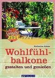 Image de Wohlfühlbalkone: gestalten und genießen (Gartenzeit)