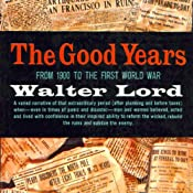 The Good Years: 1900-1914   [Walter Lord]