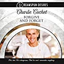 Forgive and Forget: Dreamspun Desires, Book 7 Audiobook by Charlie Cochet Narrated by John Solo