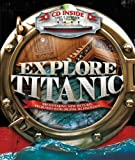 Explore  Titanic: Breathtaking New Pictures, Recreated with Digital Technology