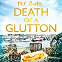 Death of a Glutton: Hamish MacBeth, Book 8 Audiobook by M. C. Beaton Narrated by David Monteath