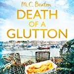 Death of a Glutton: Hamish MacBeth, Book 8 (       UNABRIDGED) by M. C. Beaton Narrated by David Monteath