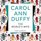 The World's Wife: Picador Classic Hörbuch von Carol Ann Duffy Gesprochen von: Carol Ann Duffy