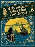 Adventure Classics for Boys: Robinson Crusoe, Treasure Island, Kidnapped! (1405254653) by Defoe, Daniel