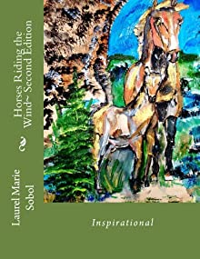 Horses Riding The Wind~ Second Edition (Fine Art And Poetry Horses)