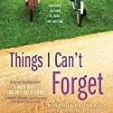 Things I Can't Forget Audiobook by Miranda Kenneally Narrated by Holly Fielding