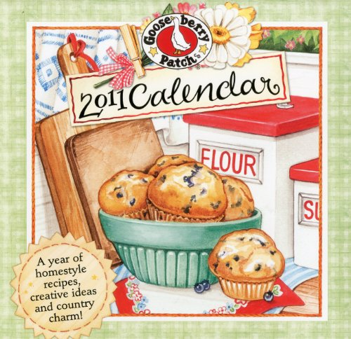 Gooseberry Patch 2011 Wall Calendar: A year of homestyle recipes, creative ideas and country charm!