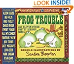 Frog Trouble: . . . And Eleven Other...