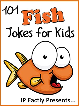 101 Fish Jokes for Kids. Short, Funny, Clean and Corny Kid's Jokes - Fun with the Funniest Animal Jokes for all the Family. (Joke Books for Kids Book 14)