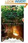 Hidden Gardens of Paris: A Guide to t...