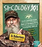 Si-cology 1: Tales and Wisdom from Duck Dynastys Favorite Uncle