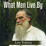 What Men Live By | Leo Tolstoy
