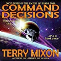 Command Decisions: The Empire of Bones Saga, Book 3 Audiobook by Terry Mixon Narrated by Veronica Giguere