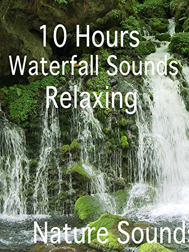 10 Hours Waterfall Sounds Relaxing