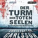 Der Turm der toten Seelen 1 Hörbuch von Christoffer Carlsson Gesprochen von: Wanja Mues, Mark Waschke