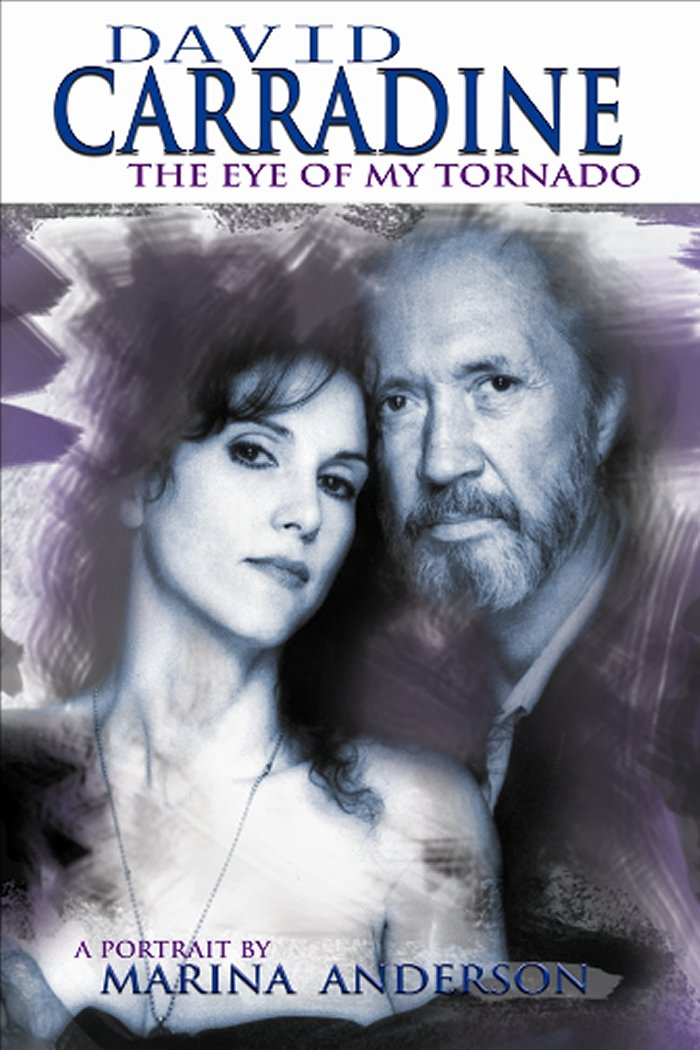 David Carradine: The Eye of My Tornado: Marina Anderson: Amazon ...