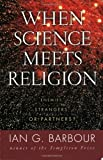 Image of When Science Meets Religion: Enemies, Strangers, or Partners?