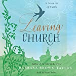 Leaving Church: A Memoir of Faith | Barbara Brown Taylor
