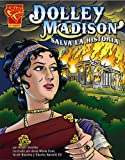 img - for Dolley Madison salva la historia (Historia Grafica) (Spanish Edition) book / textbook / text book