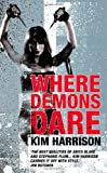 Kim Harrison Where Demons Dare (Rachel Morgan 6)