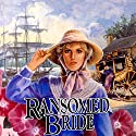 Ransomed Bride: Brides of Montclair, Book 2 (       UNABRIDGED) by Jane Peart Narrated by Reneé Raudman