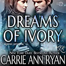 Dreams of Ivory: Holiday, Montana - Book 5 Audiobook by Carrie Ann Ryan Narrated by Gregory Salinas