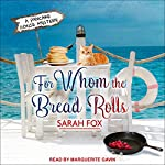For Whom the Bread Rolls: Pancake House Mystery Series, Book 2 | Sarah Fox