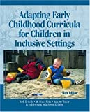 img - for Adapting Early Childhood Curricula for Children in Inclusive Settings (6th Edition) by Ruth E. Cook (2003-08-12) book / textbook / text book
