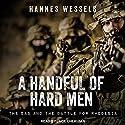 A Handful of Hard Men: The SAS and the Battle for Rhodesia Hörbuch von Hannes Wessels Gesprochen von: Jack Chekijian