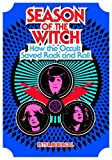img - for By Peter Bebergal Season of the Witch: How the Occult Saved Rock and Roll [Hardcover] book / textbook / text book