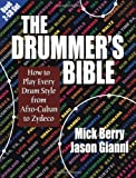 The Drummers Bible: How to Play Every Drum Style from Afro-Cuban to Zydeco