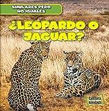 img - for Leopardo O Jaguar? (Leopard or Jaguar?) (Similares Pero No Iguales (Animal Look-Alikes)) (Spanish Edition) book / textbook / text book