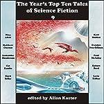 The Year's Top Ten Tales of Science Fiction 9   Nina Allan,Karl Bunker,Carolyn Ives Gilman,Paul McAuley,Cat Rambo,Robert Reed,Lavie Tidhar