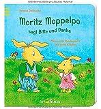 Moritz Moppelpo sagt Bitte und Danke: Mein erstes Benimmbuch mit vielen Klappen