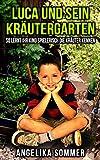 Luca und sein Kräutergarten: So lernt ihr Kind spielerisch die Kräuter kennen.
