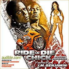 Ride or Die Chick: The Story of Treacherous and Teflon (       UNABRIDGED) by J. M. Benjamin Narrated by Hassan Johnson