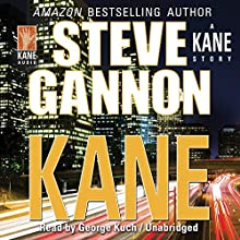 Kane: A Kane Novel Series Book 2 (       UNABRIDGED) by Steve Gannon Narrated by George Kuch