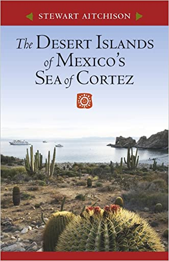 The Desert Islands of Mexico?s Sea of Cortez written by Stewart Aitchison