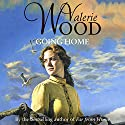 Going Home Audiobook by Valerie Wood Narrated by Kim Hicks