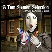 A Tom Slemen Selection (       UNABRIDGED) by Tom Slemen Narrated by Michael D. Crain