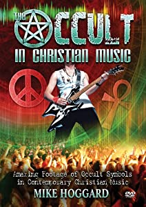 The Occult In Christian Music